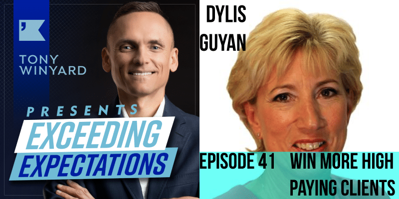 EE041 – Dylis Guyan – Win More High Paying Clients