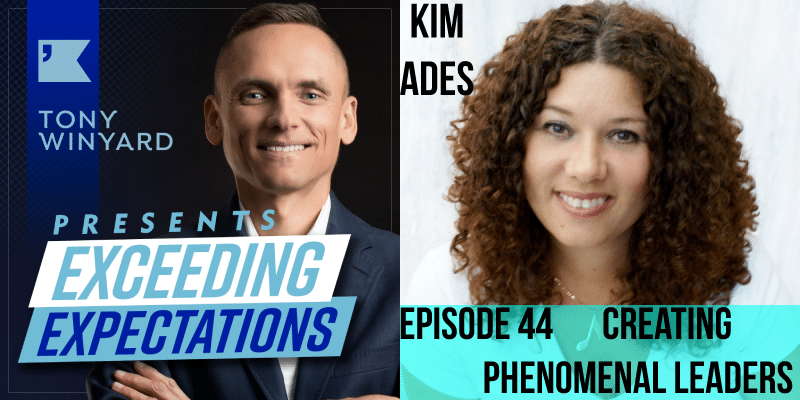 EE044 – Kim Ades – Creating Phenomenal Leaders