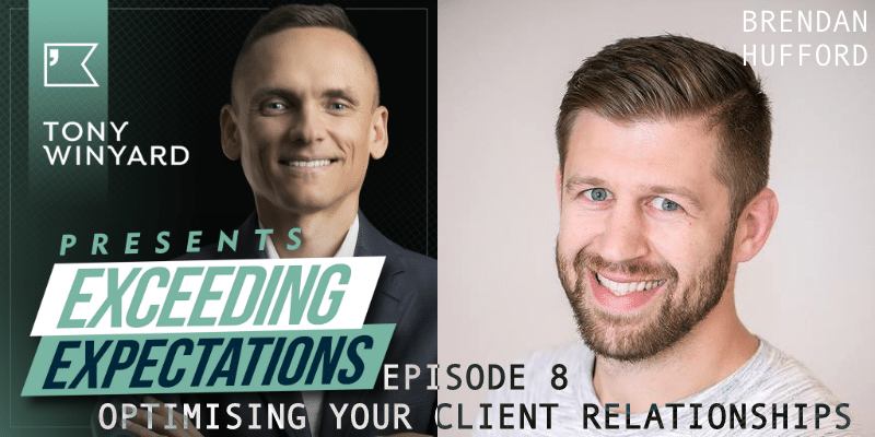 EE008 – Brendan Hufford – Optimising your Client Relationships