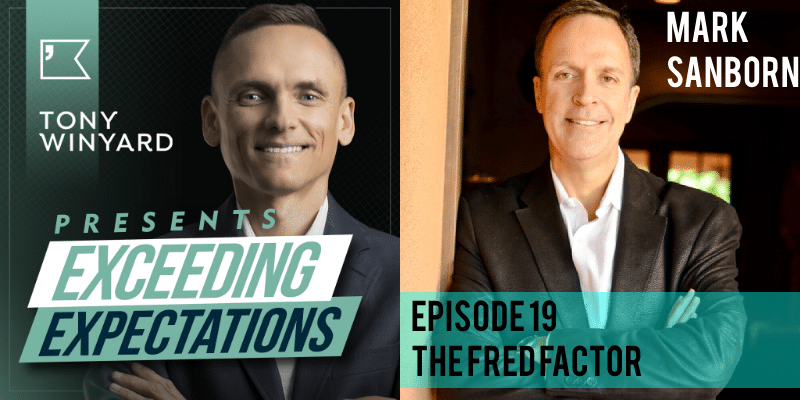 EE019 – Mark Sanborn – The Fred Factor