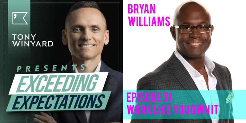 EE031 – Bryan Williams – Work Like You Own It