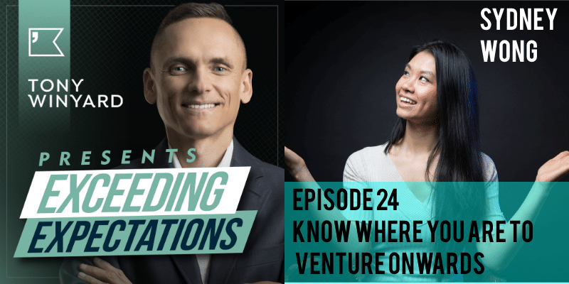 EE024 – Sydney Wong – Know Where You Are To Venture Onwards