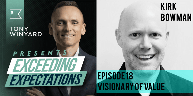 EE018 – Kirk Bowman – Visionary of Value