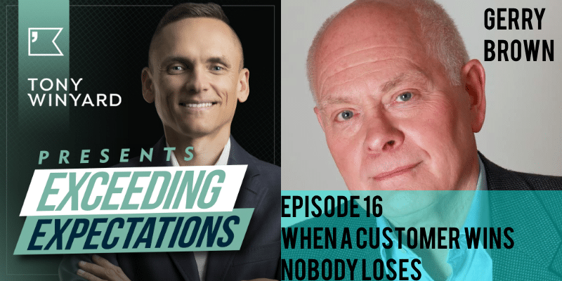 EE016 – Gerry Brown – When a Customer Wins Nobody Loses