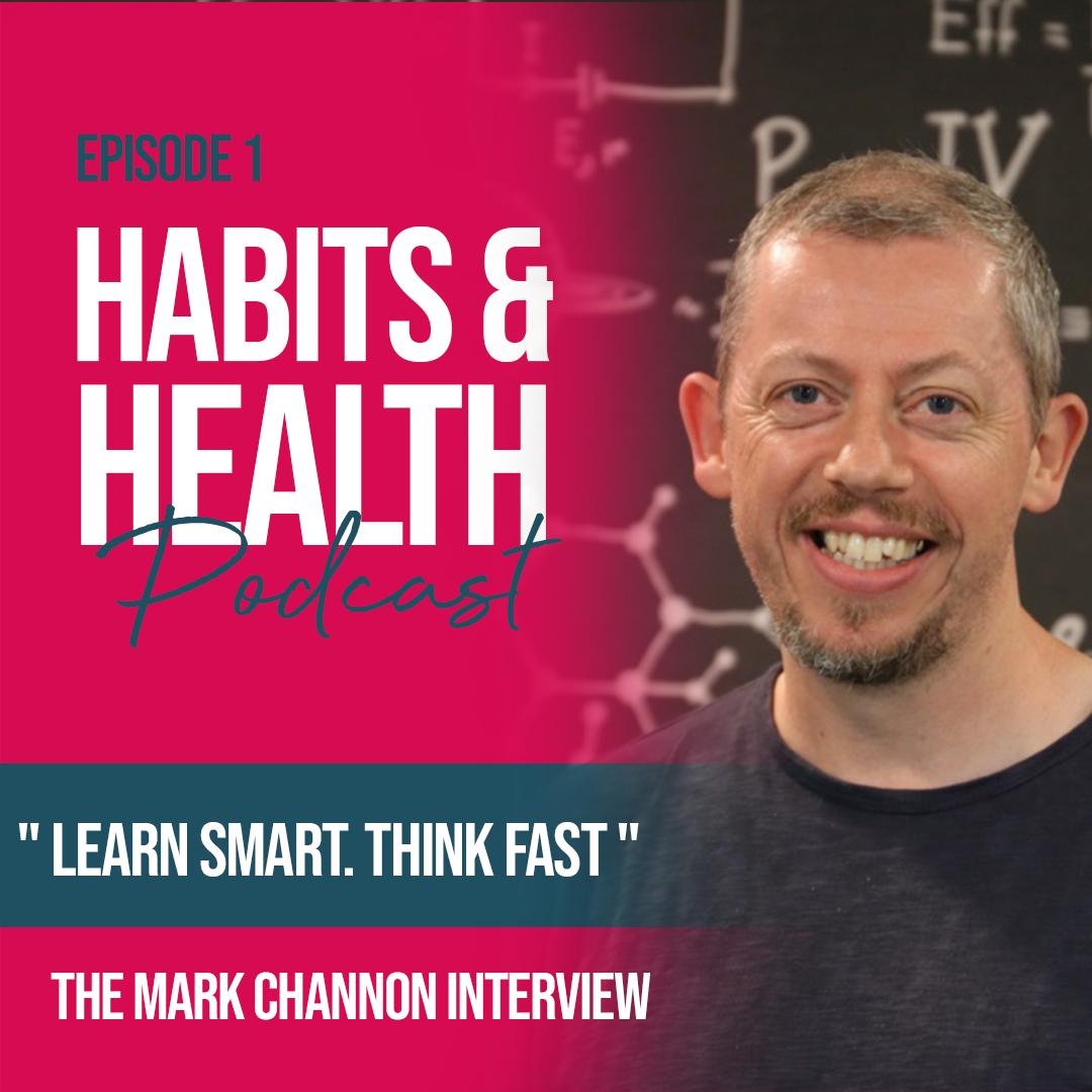 Habits & Health podcast episode 1 - Mark Channon
