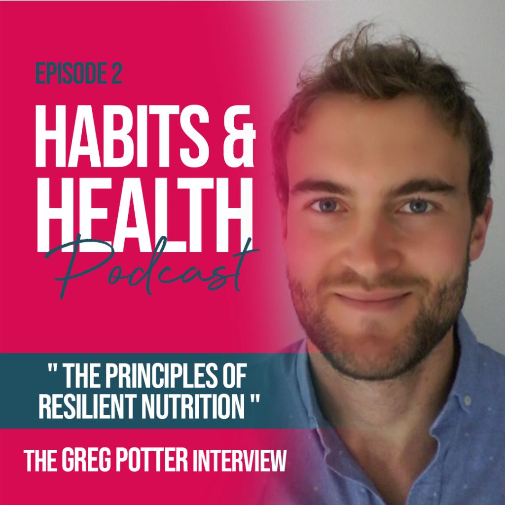 Habits & Health episode 2 - Greg Potter
