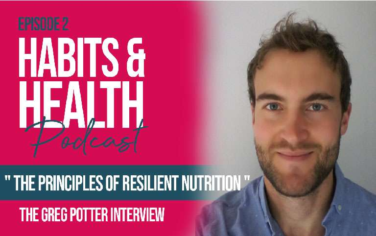Habits & Health episode 2 - Greg Potter