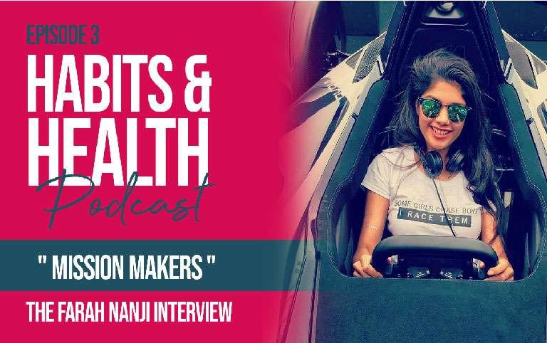 Habits & Health episode 3 - Farah Nanji