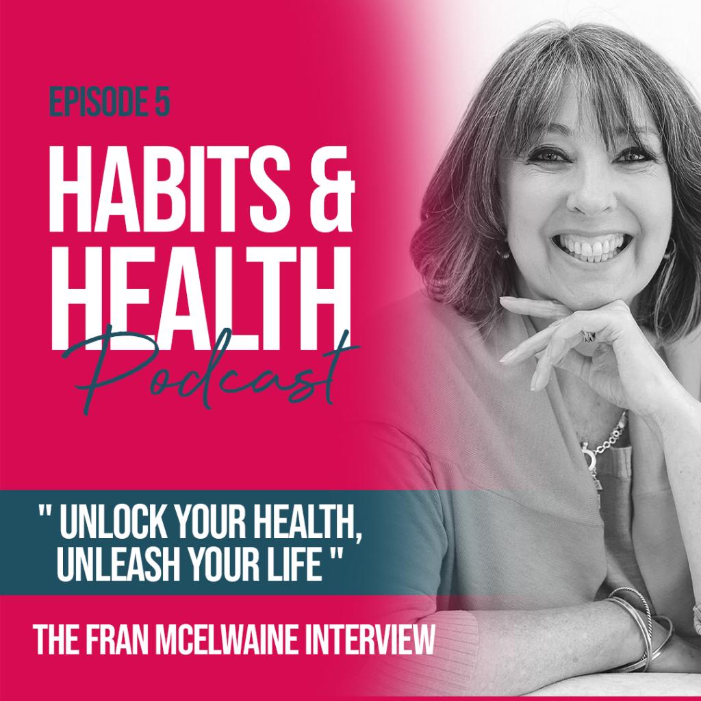Habits & Health episode 5 - Fran McElwaine