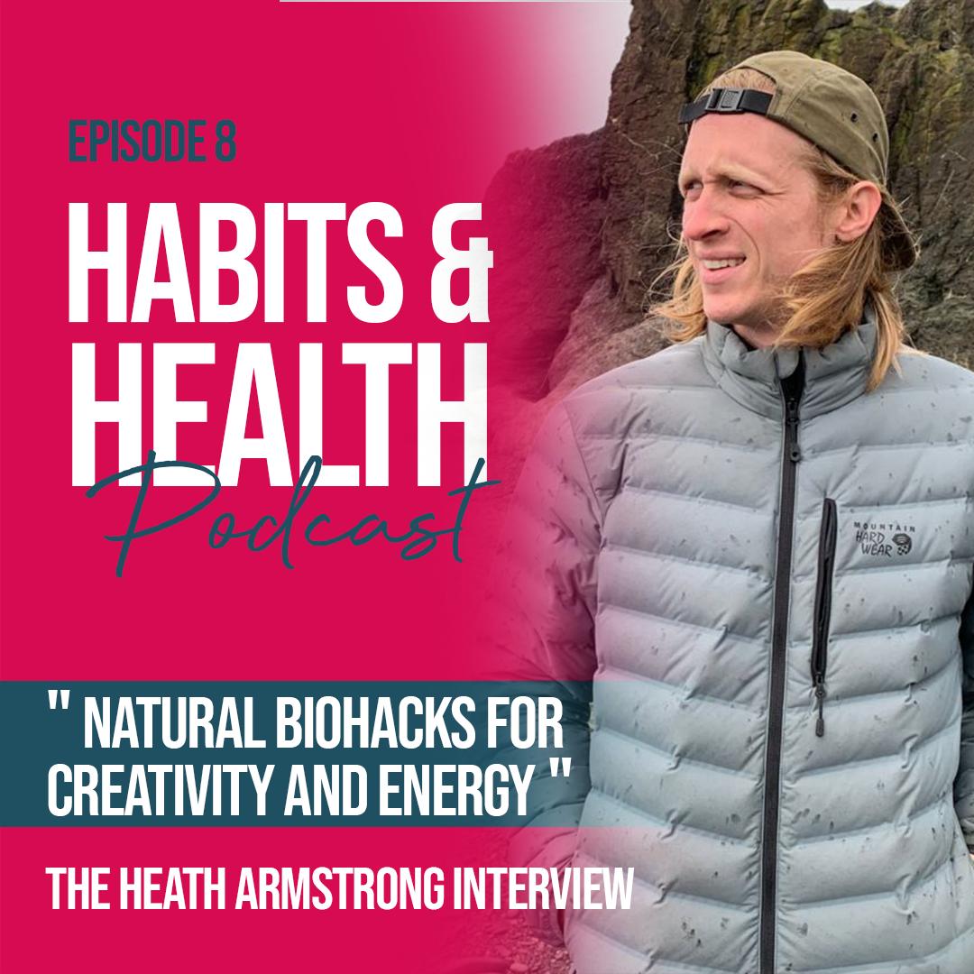 Habits & Health episode 8 - Heath Armstrong