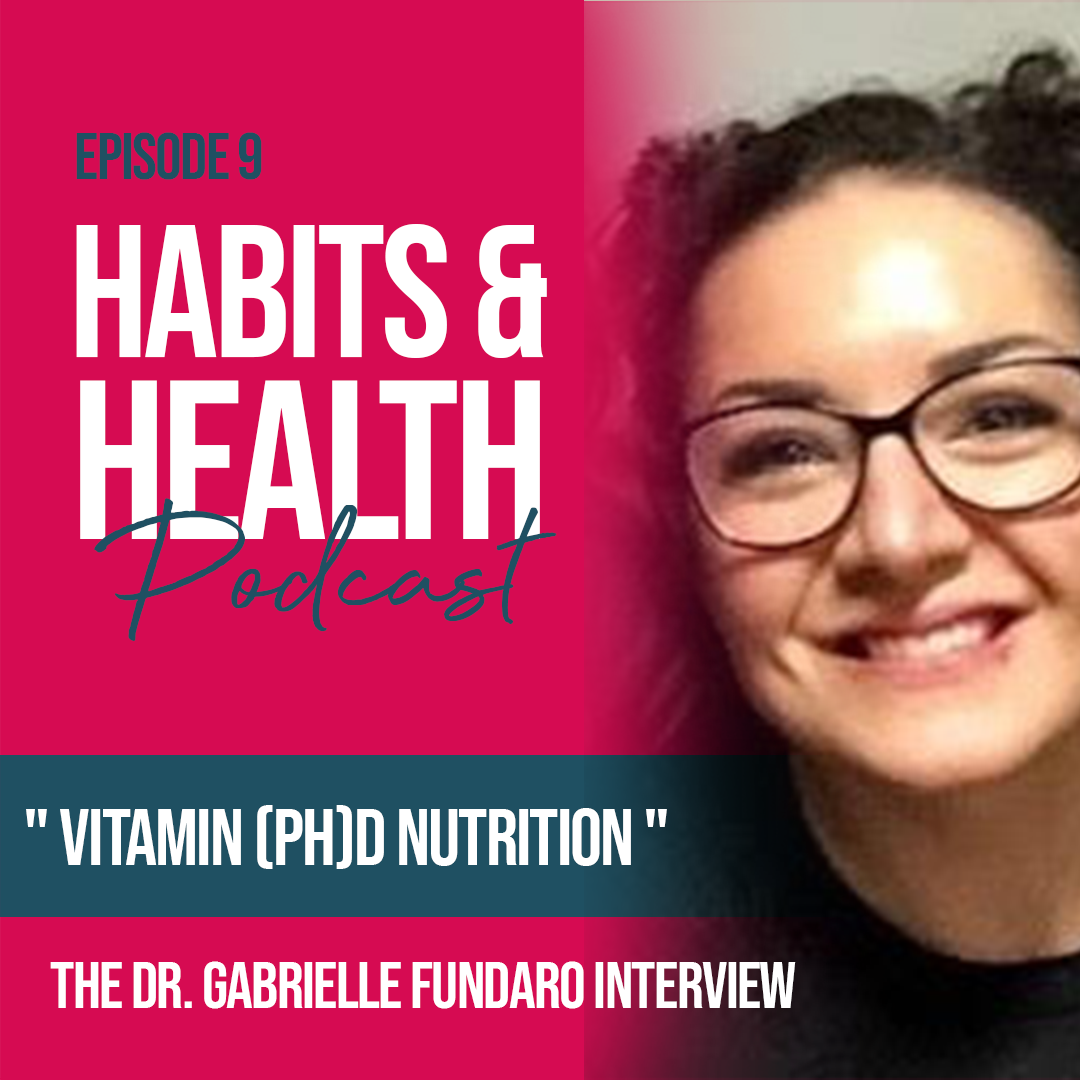 Habits & Health episode 9 Dr. Gabrielle Fundaro
