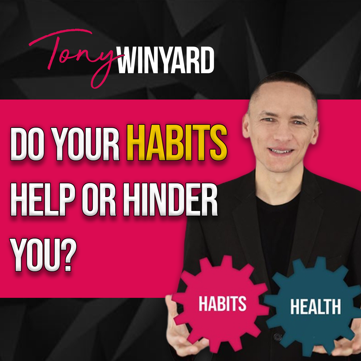 Do your habits help or hinder you
