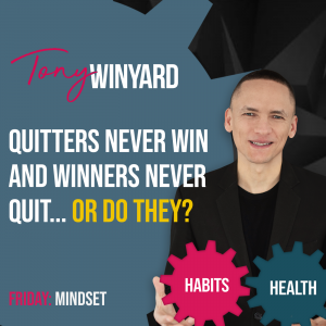 Quitters never win and winners never quit... or do they?