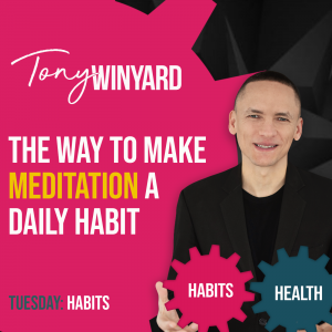 The way to make meditation a daily habit