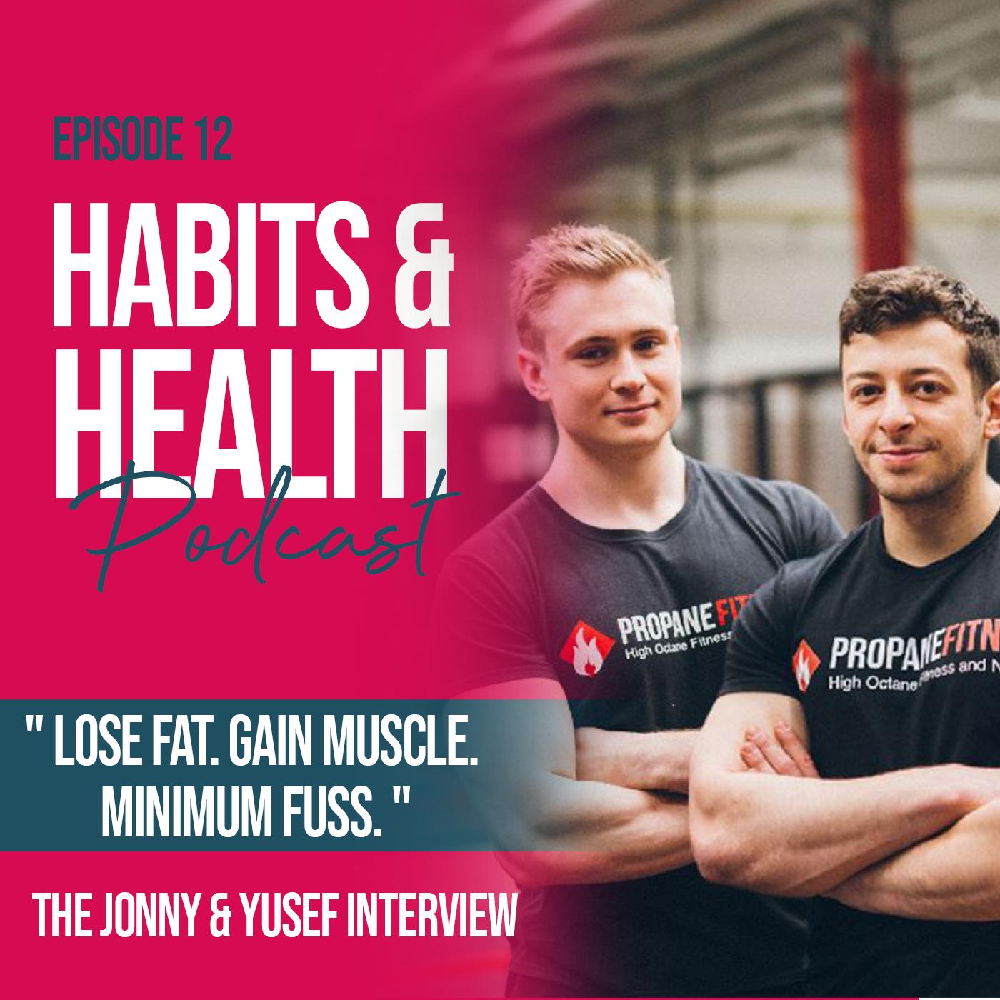 Habits & Health episode 12 Jonny & Yusef