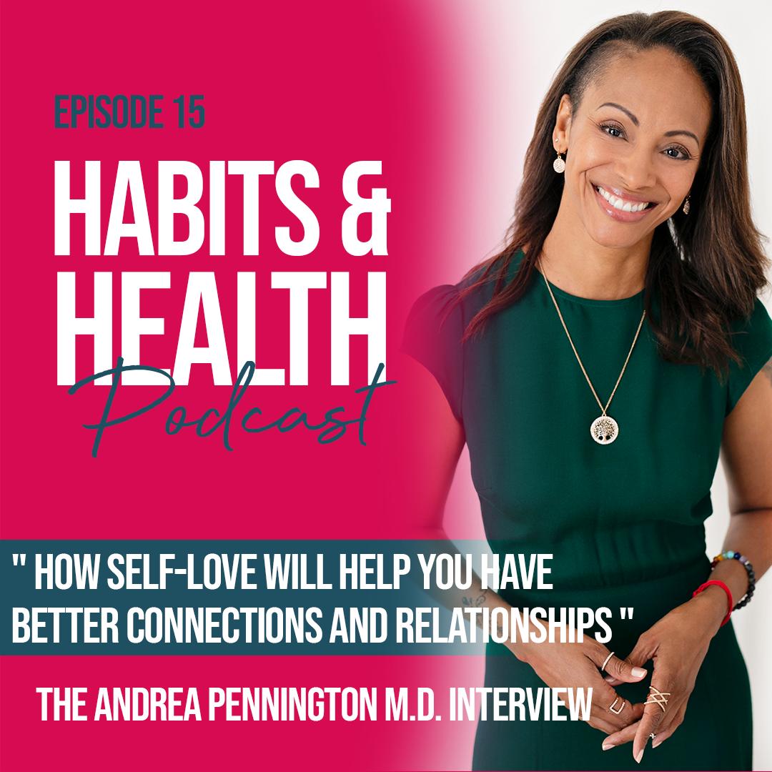 Habits & Health episode 15 Andrea Pennington MD