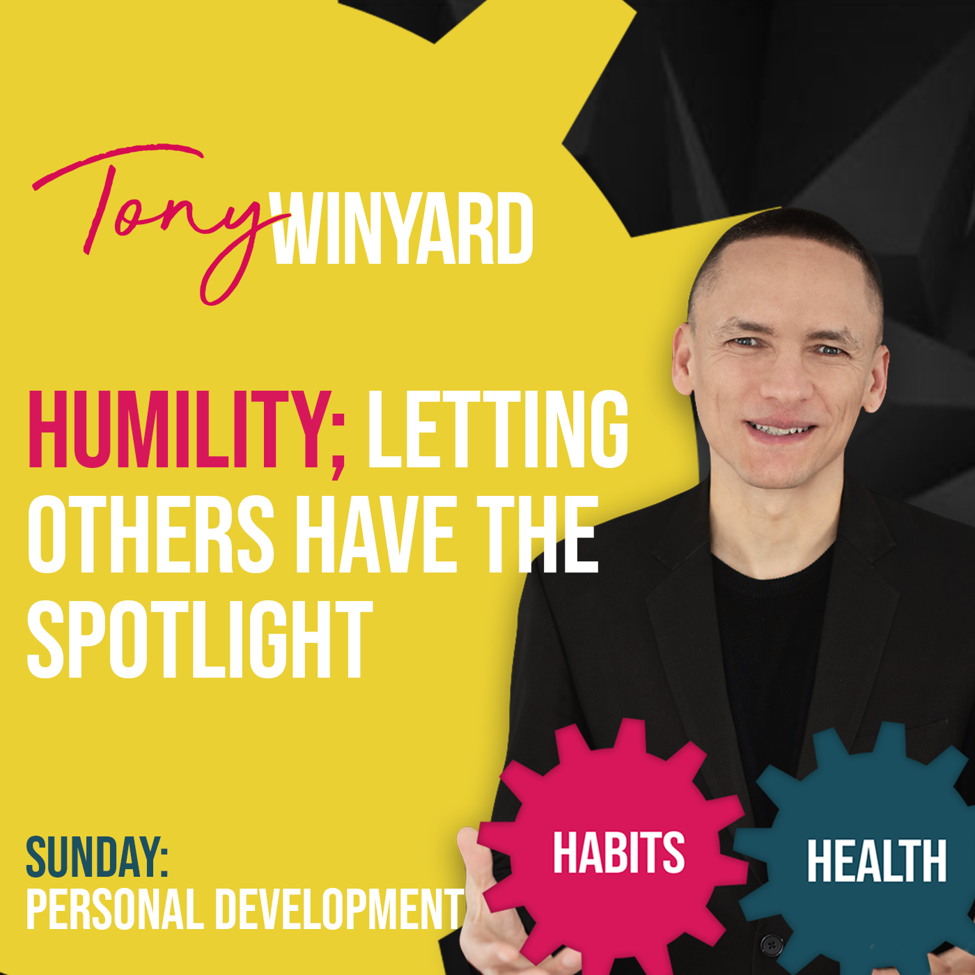 Humility; Letting others have the spotlight