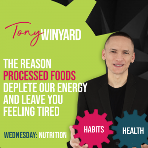 The reason processed foods deplete our energy and leave you feeling tired