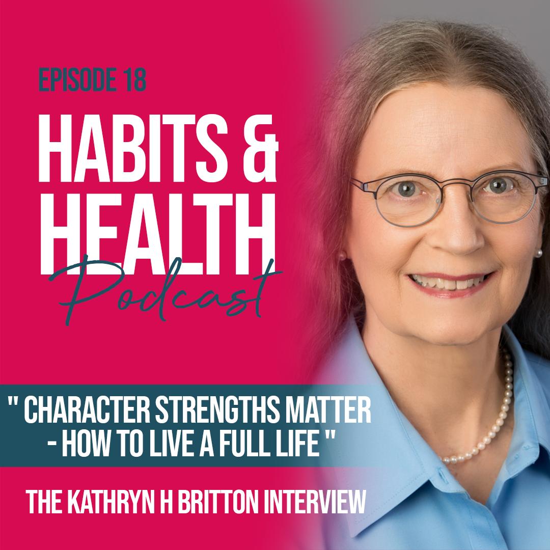 Habits & Health episode 18 Kathryn H Britton