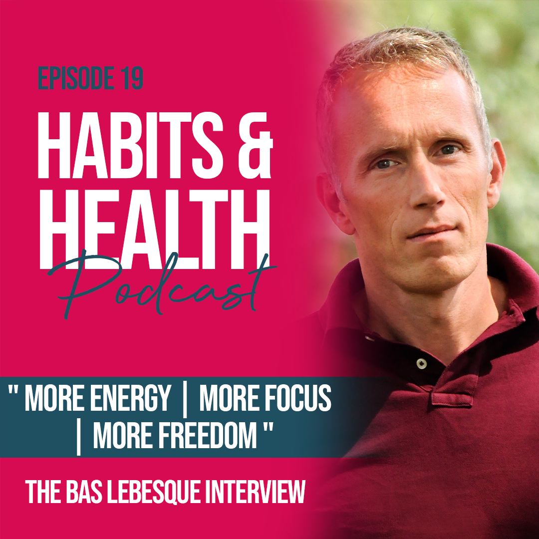 Habits & Health episode 19 - Bas Lebesque