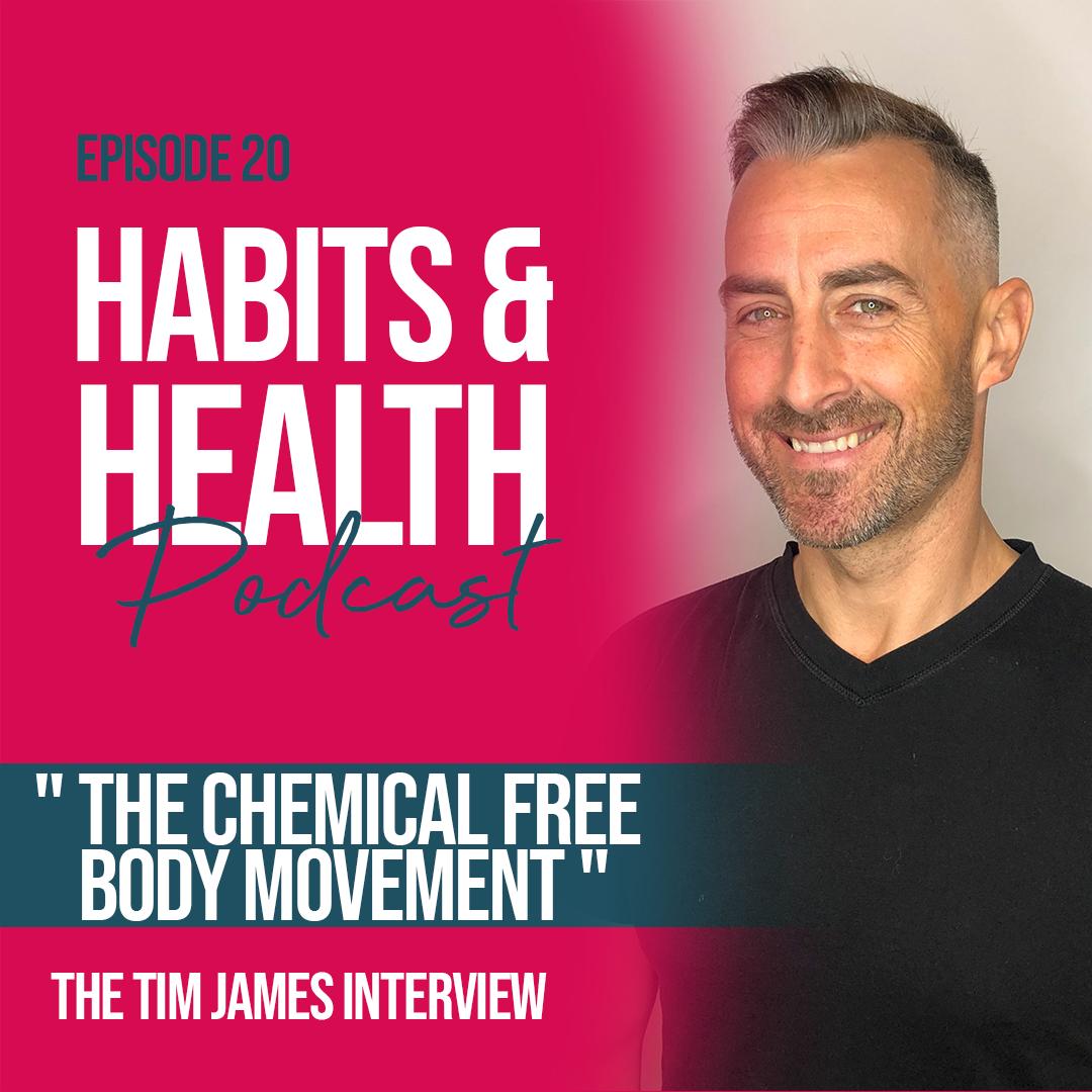Habits & Health episode 20 - Tim James
