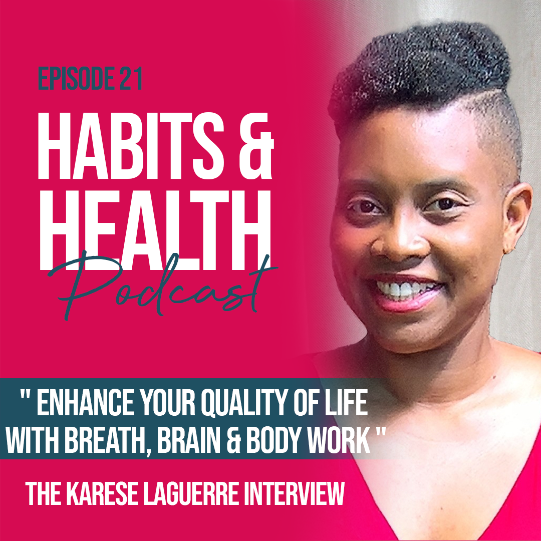 Habits & Health episode 21 with Karese Laguerre