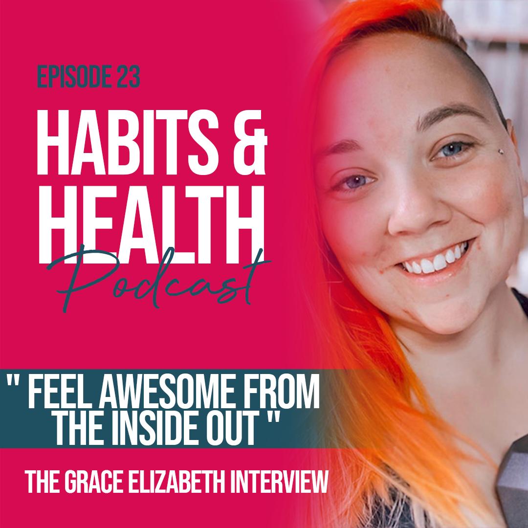 Habits & Health episode 23 with Grace Elizabeth