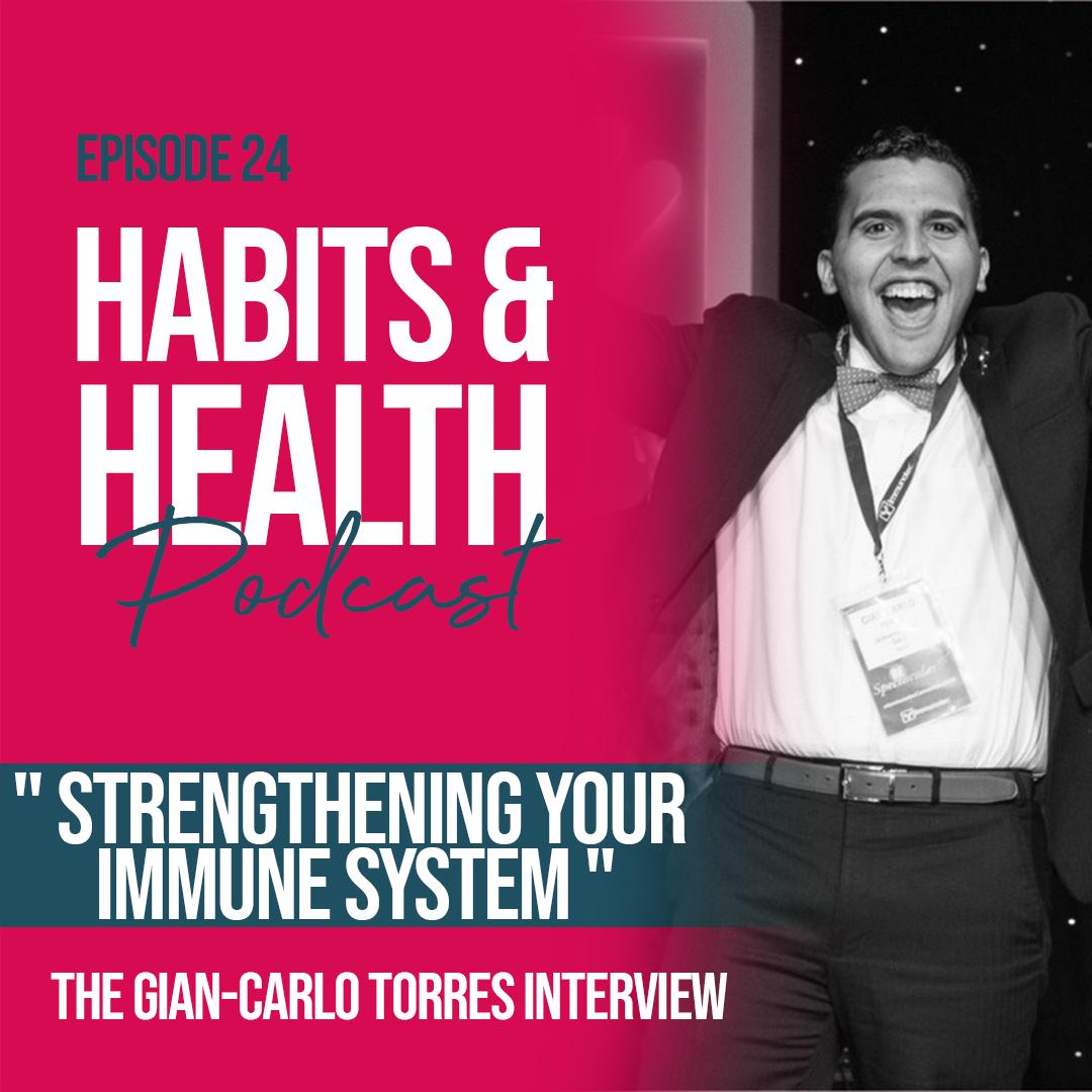 Habits & Health episode 24 - Gian-Carlo Torres