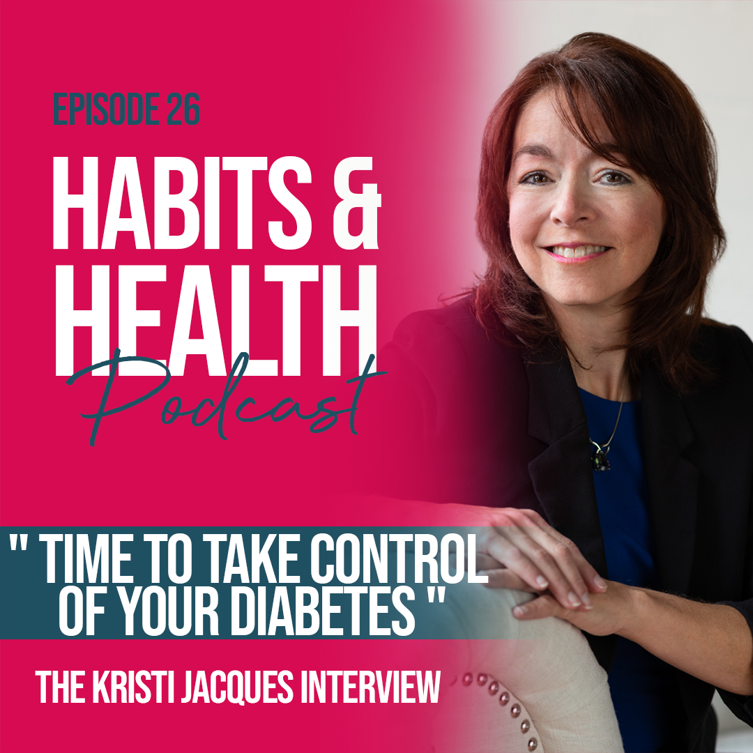 Habits & Health episode 26 with Kristi Jacques