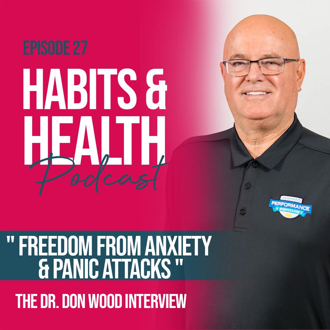 Habits & Health episode 27 Dr. Don Wood