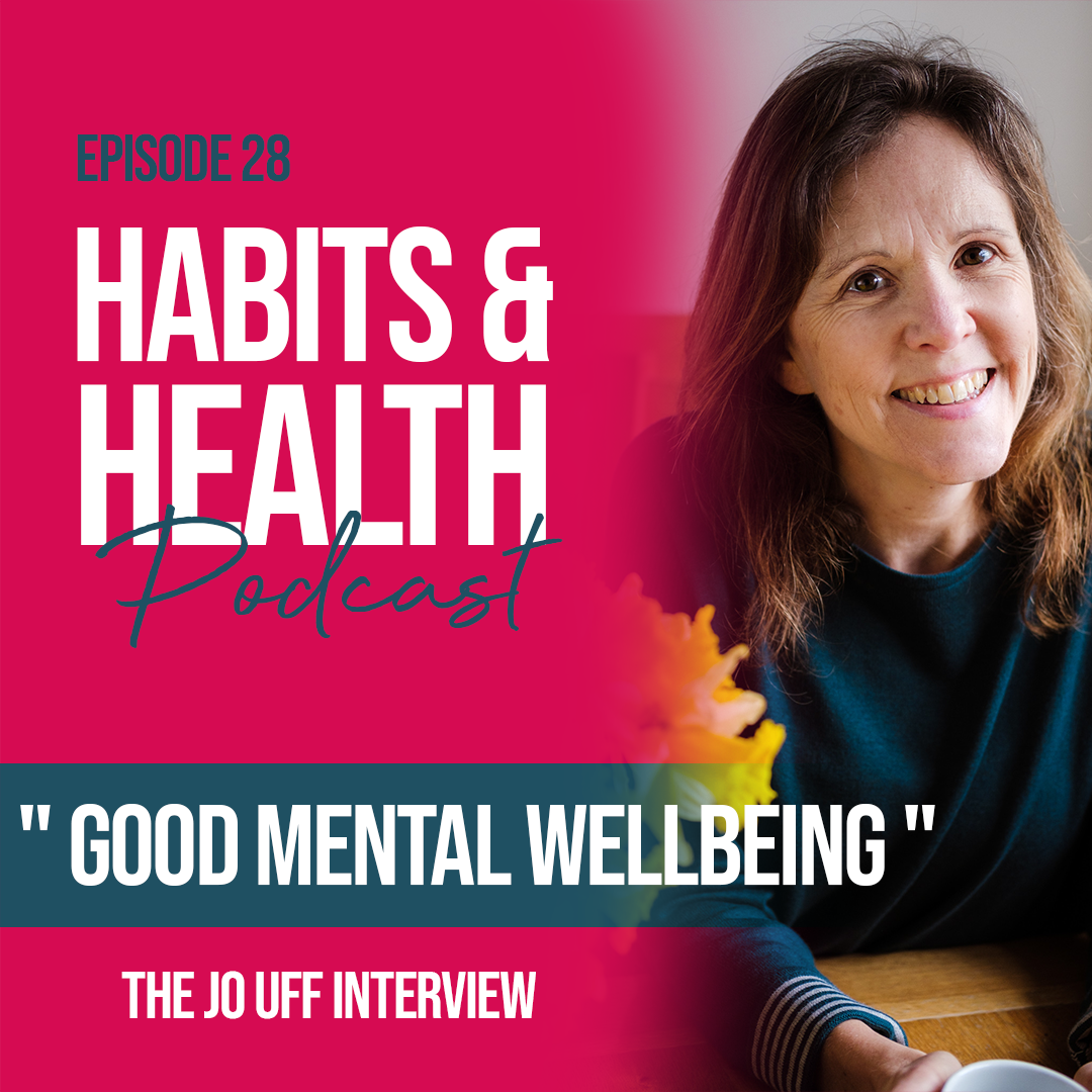 Habits & Health episode 28 - Jo Uff