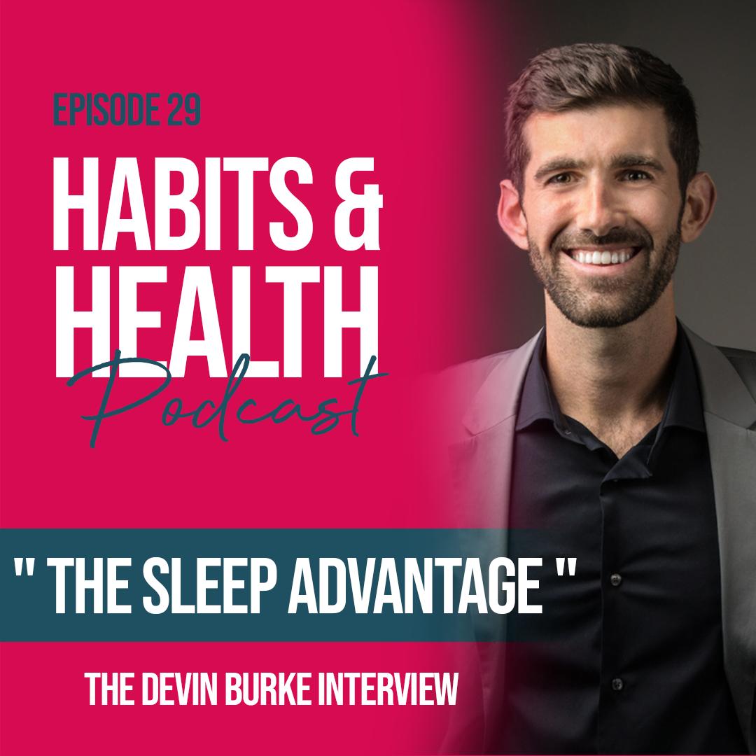 Habits & Health episode 29 - Devin Burke