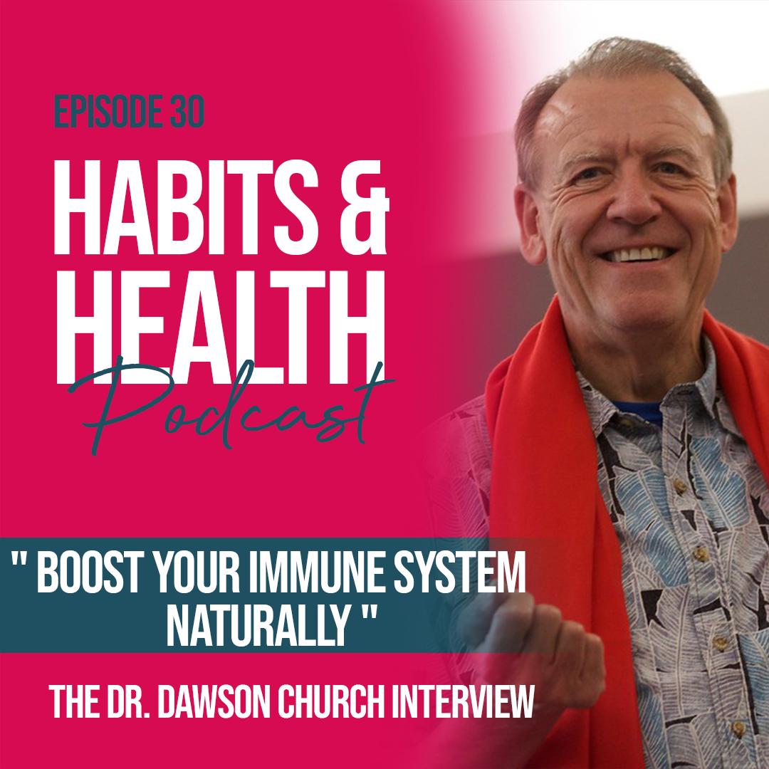 Habits & Health episode 30 - Dr. Dawson Church