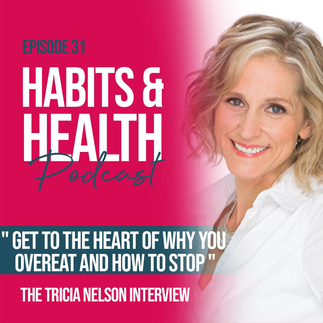 Habits & Health episode 31 - Tricia Nelson