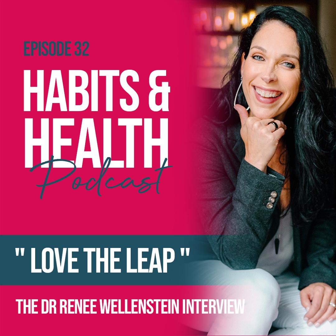 Habits & Health episode 32 - Dr Renee Wellenstein
