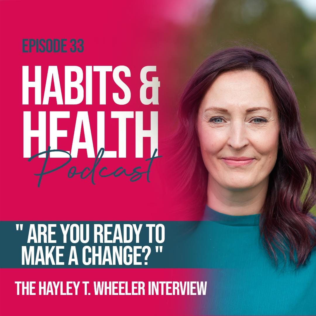 Habits & Health episode 33 - Hayley T. Wheeler