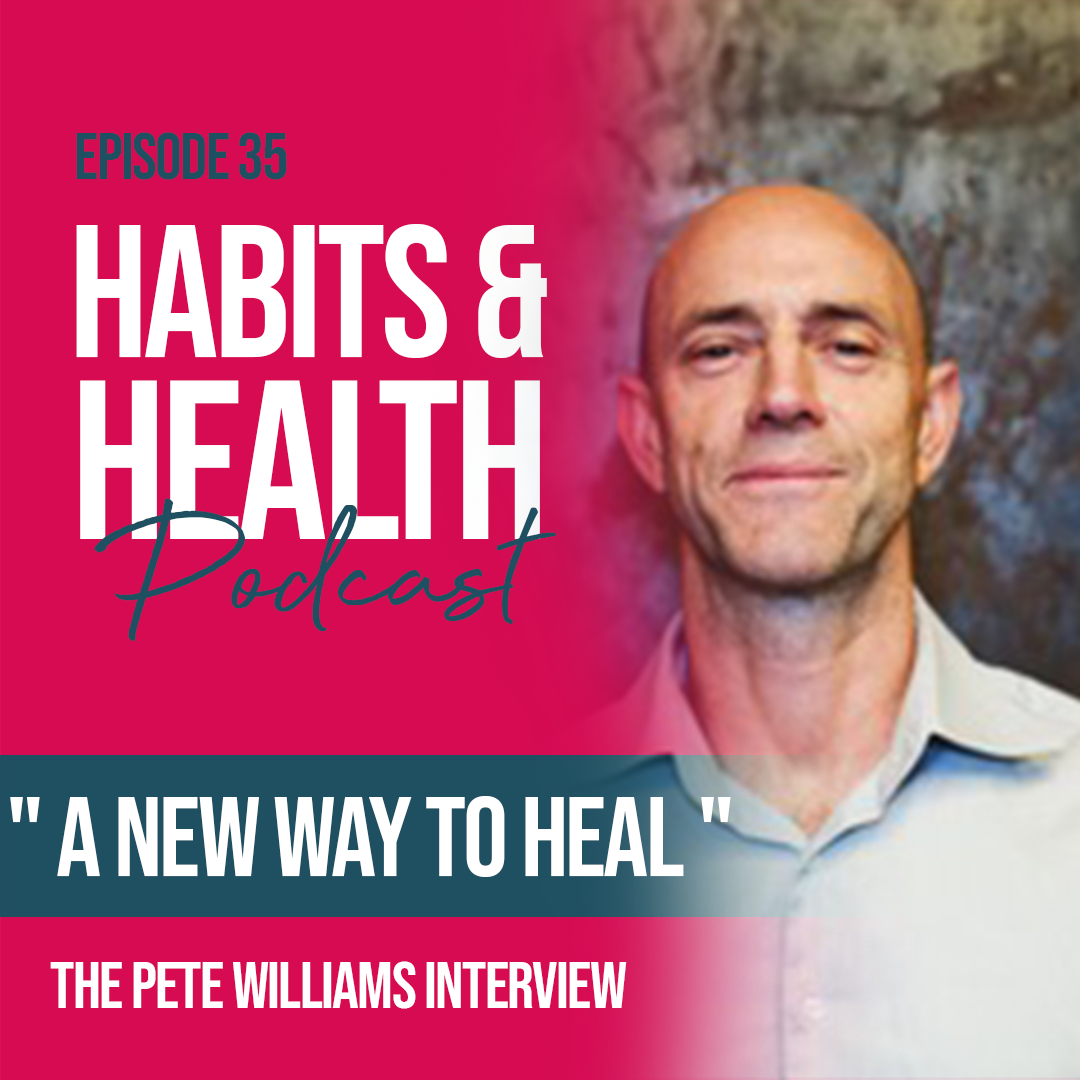 Habits & Health episode 35 - Pete Williams